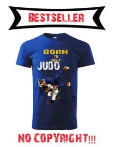 "Koszulka JUDO ""BORN TO FIGHT""- BESTSELLER!"